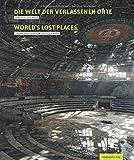 Die Welt der verlassenen Orte/Worlds Lost Places