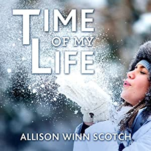 Time of My Life: A Novel | [Allison Winn Scotch]