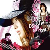 Doing all right♪GARNET CROW