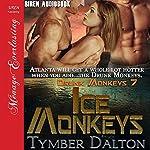 Ice Monkeys: Drunk Monkeys, Book 7   Tymber Dalton