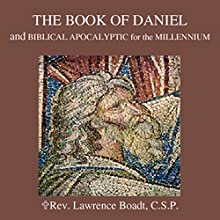 The Book of Daniel: Biblical Apocalyptic for the Millennium  by Lawrence Boadt Narrated by Lawrence Boadt