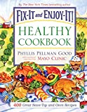 Fix-It and Enjoy-It Healthy Cookbook: 400 Great Stove-Top And Oven Recipes (Fix-It and Enjoy-It!)