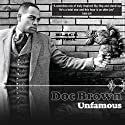 Doc Brown: Unfamous  by Doc Brown Narrated by Doc Brown