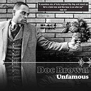 Doc Brown: Unfamous | [Doc Brown]