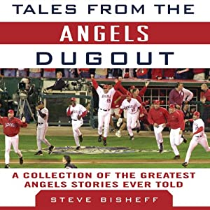Tales from the Angels Dugout: A Collection of the Greatest Angels Stories Ever Told | [Steve Bisheff]