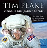 Hello, is this planet Earth?: My View from the International Space Station only �14.99 on Amazon