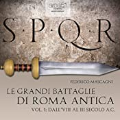 Le grandi battaglie di Roma antica 1 [The great battles of ancient Rome 1] | [Federico Mascagni]