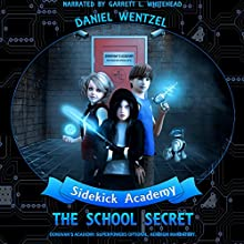 The School Secret: Sidekick Academy, Book 1 | Livre audio Auteur(s) : Daniel Wentzel Narrateur(s) : Garrett L. Whitehead