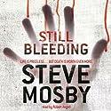 Still Bleeding Hörbuch von Steve Mosby Gesprochen von: Robert Angell