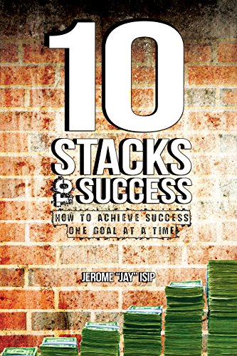 Book: 10 Stacks To Success - How to Achieve Success One Goal at a Time by Jerome Jay Isip