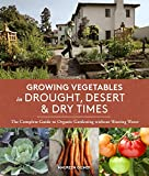 img - for Growing Vegetables in Drought, Desert & Dry Times: The Complete Guide to Organic Gardening without Wasting Water book / textbook / text book