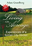 Living on Acreage - Experiences of a Former City Slicker