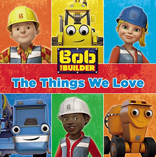 bob-the-builder-the-things-we-love