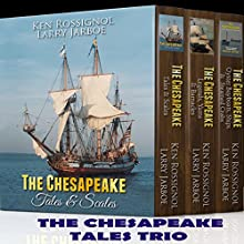 The Chesapeake Tales Trio: Tales & Scales Legends, Yarns & Barnacles Oyster Buyboats, Ships & Steamed Crabs Audiobook by Ken Rossignol, Larry Jarboe, Capt. Joe Lore, Pepper Langley, Jack Rue, Frederick L. McCoy, Vi Englund, Mel Brokenshire, Stephen Gore Uhler Narrated by Scott W. Kirby