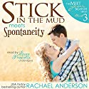 Stick in the Mud Meets Spontaneity: Meet Your Match, Book 3 (       UNABRIDGED) by Rachael Anderson Narrated by Laura Princiotta