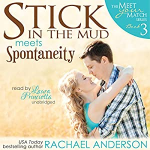 Stick in the Mud Meets Spontaneity Audiobook