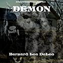 Demon: Mike Rawlins, Book 1 (       UNABRIDGED) by Bernard Lee DeLeo Narrated by David Gilmore