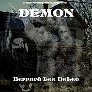 Demon: Mike Rawlins, Book 1 | [Bernard Lee DeLeo]