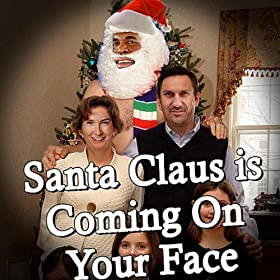 XXX Santa Claus Is Coming On Your Face [Explicit]
