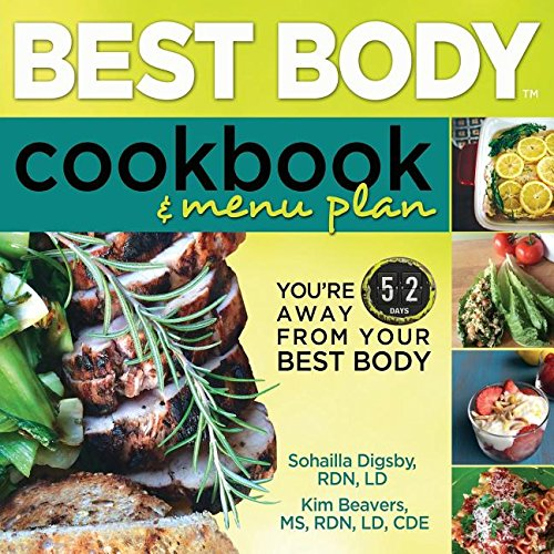 Best Body Cookbook & Menu Plan: You're 52 days away from Your Best Body