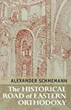 The Historical Road of Eastern Orthodoxy (0913836478) by Alexander Schmemann