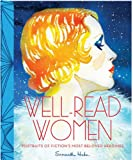 Well-Read Women: Portraits of Fictions Most Beloved Heroines