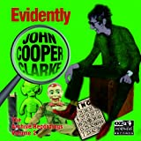 Evidently John Cooper Clarke (The Archive Recordings Volume 2)