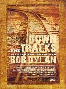 Down The Tracks: Bob Dylan [DVD] [2008]