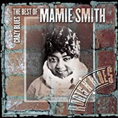 Album Crazy Blues: The Best of Mamie Smith by Mamie Smith