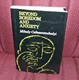 Beyond Boredom and Anxiety (The Jossey-Bass behavioral science series) (0875892612) by Mihaly Csikszentmihalyi