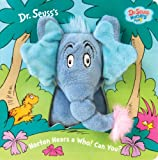Horton Hears a Who! Can You? (Dr. Seuss Nursery Collection)
