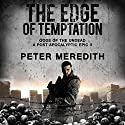 The Edge of Temptation: Gods of the Undead 2: A Post-Apocalyptic Epic Audiobook by Peter Meredith Narrated by Steve Rausch