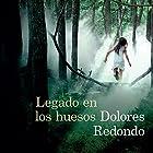 Legado en los huesos [Legacy in the Bones] Audiobook by Dolores Redondo Narrated by Rosa López