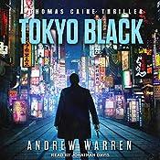 Tokyo Black: Thomas Caine Thriller Series, Book 1 | Andrew Warren
