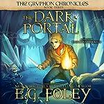 The Dark Portal: The Gryphon Chronicles, Book 3 | E.G. Foley