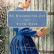 An Unexpected Joy (       UNABRIDGED) by Ruth Reid Narrated by Kristen James