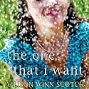 The One That I Want: A Novel Audiobook by Allison Winn Scotch Narrated by Allyson Ryan