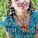 The One That I Want: A Novel (       UNABRIDGED) by Allison Winn Scotch Narrated by Allyson Ryan