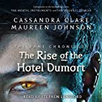 The Rise of the Hotel Dumort: The Bane Chronicles, Book 5 | Cassandra Clare,Maureen Johnson