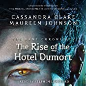 The Rise of the Hotel Dumort: The Bane Chronicles, Book 5 | Cassandra Clare, Maureen Johnson