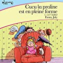 Cucu la praline est en pleine forme (Cucu la praline 2) | Livre audio Auteur(s) : Fanny Joly Narrateur(s) : Fanny Joly