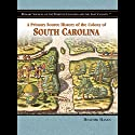 A Primary Source History of the Colony of South Carolina Audiobook by Heather Hasan Narrated by Eileen Stevens
