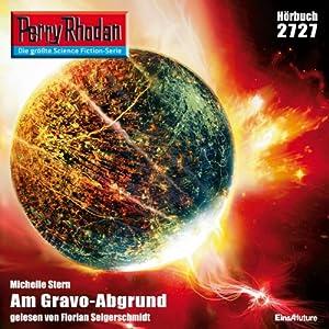 Am Gravo-Abgrund (Perry Rhodan 2727) Hörbuch