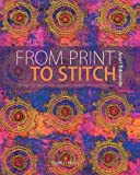 From Print to Stitch: Tips and Techniques for Hand-printing and Stitching on Fabric