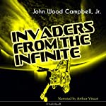 Invaders from the Infinite | John Wood Campbell Jr.