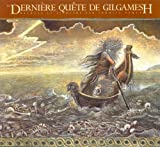 La Derniere Quete de Gilgamesh (The Gilgamesh Trilogy) (French Edition)