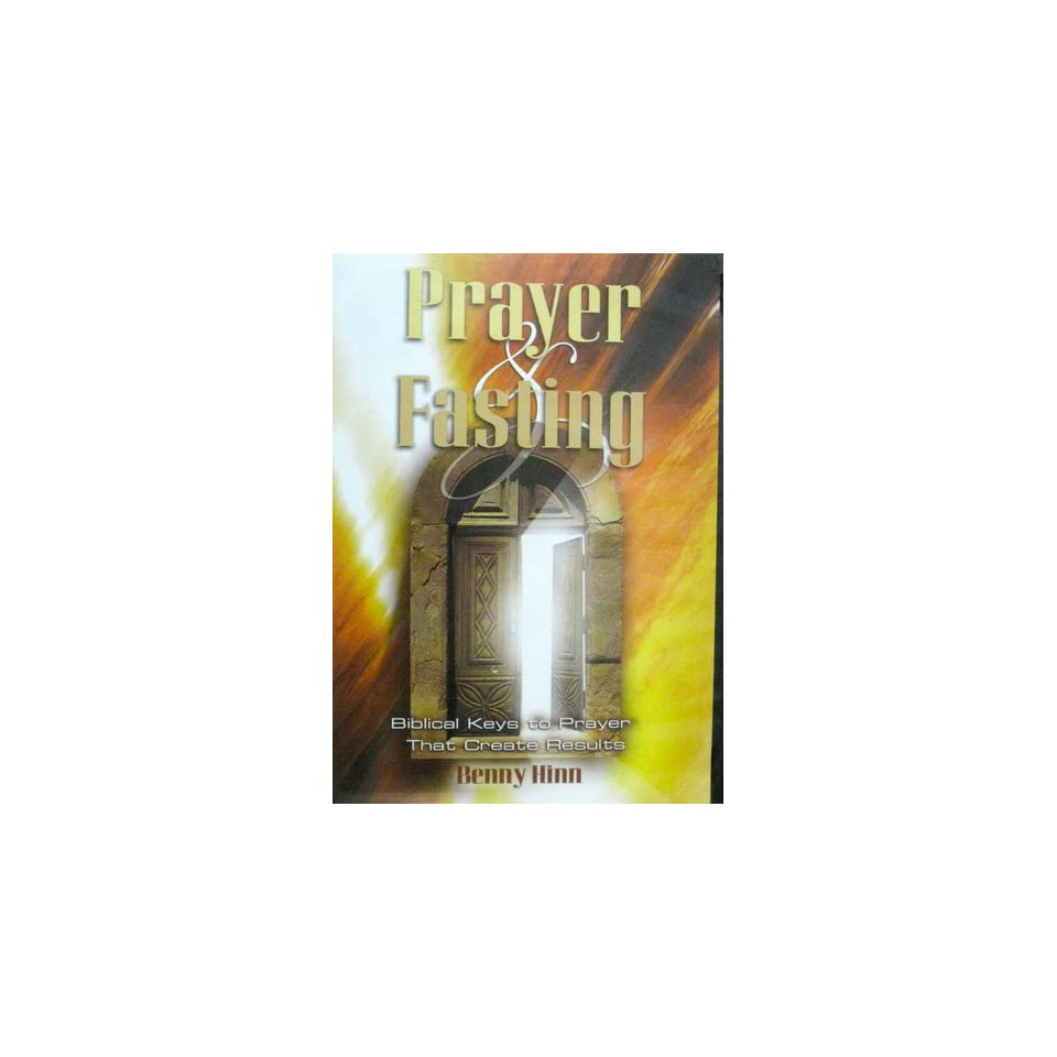 Prayer & Fasting (Biblical Keys to Prayer that Create