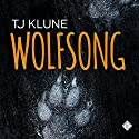 Wolfsong Audiobook by TJ Klune Narrated by Kirt Graves