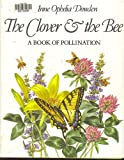 The Clover & the Bee: A Book of Pollination