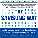 The Samsung Way: Transformational Management Strategies from the World Leader in Innovation and Design (       UNABRIDGED) by Jaeyong Song, Kyungmook Lee Narrated by Eli Woods
